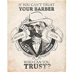 Placa Decorativa If You CAN't Trust Your Barber 24x19cm Dhpm-163 - Litoarte