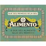 Placa Decorativa Litoarte Dhpm-276 24x19cm que Seu Remédio Seja Seu Alimento