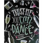 Placa Decorativa Litocart Lpmc-122 24,5x19,5cm Trust me You CAN Dance