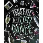 Placa Decorativa Litocart Lpmc-122 24,5x19,5cm Trust me You CAN Dance
