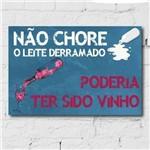 Placa Decorativa MDF 30x40 Cm Frase Vinho e Leite