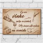 Placa Decorativa MDF 30x40 Cm Frase Vinho