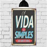 Placa Decorativa MDF 30x40 Cm Vintage a Vida é Simples