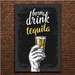 Placa Decorativa MDF Frase Bebida Tequila 30x40
