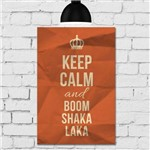 Placa Decorativa MDF Frase Keep Calm And Boom Shaka Laka