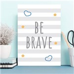 Placa Decorativa MDF Infantil Be Brave Azul 20x30cm