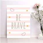 Placa Decorativa MDF Infantil Be Brave Rosa 20x30cm