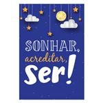 Placa Decorativa MDF Infantil Frase Sonhar e Acreditar