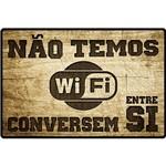 Placa Decorativa não Temos Wi-Fi 30x20cm - Cia Laser