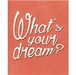 Placa Decorativa What's Your Dream? 24x19cm Dhpm-148 - Litoarte