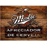 Placa em MDF e Papel Decor Home Apreciador de Cerveja DHPM-120 - Litoarte