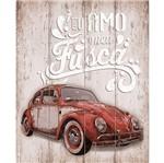 Placa em MDF e Papel Decor Home eu Amo Meu Fusca DHPM-069 - Litoarte