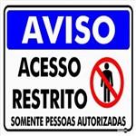 Placa SINALIZAÇÃO Acesso Restrito Somente Pessoas Autorizadas (30X20X0,80MM)