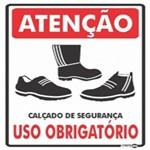 Placa SINALIZAÇÃO ATENÇÃO CALÇADO de Seg. Uso Obrigatorio (20X30X1MM)
