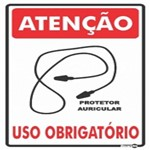 Placa SINALIZAÇÃO ATENÇÃO Prot. Auricular Uso Obrigatorio (20X30X0,80MM)