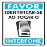 Placa SINALIZACÃO Favor Identificar-Se ao Tocar o Interfone (20X15X0,80MM)