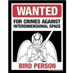 Placa Wanted Bird Person