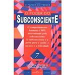 Poder do Subconsciente, o - Coleção o Pode do Poder