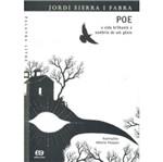 Poe a Vida Brilhante e Sombria de um Gênio