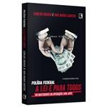 Policia Federal - a Lei e para Todos
