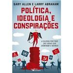 Politica Ideologia e Conspiracoes - Faro Editorial