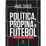 """Política, Propina e Futebol: Como o Padrão Fifa Ameaça o Esporte Mais Popular do Planeta"""""""