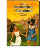 Popocatépetl And Iztaccíhuatl: a Myth From Mexico - Level 5 - British English - Series Our World