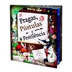 Pragas, Pústulas e Pestilência - Capa Dura - Ciranda Cultural