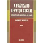 Prática do Serviço Social, a - Cotidiano, Formação e Alternativas na Área da Saúde