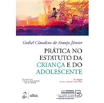 Pratica no Estatuto da Crianca e do Adolescente - Atlas