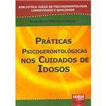 Práticas Psicogerontológicas Nos Cuidados de Idosos
