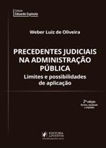 Precedentes Judiciais na Administração Pública: Limites e Possibilidades de Aplicação (2019)