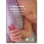 Prematuridade Extrema - Olhares e Experiências