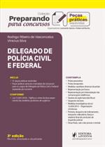 Preparando para Concursos - Peças Práticas Resolvidas - Delegado de Polícia Civil e Federal (2019)