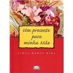Presente para Minha Mãe, um - 7ª Ed. 2007
