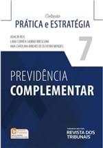 Previdência Complementar - 1ª Edição Profissional - Coleção Prática e Estratégia - Vol 7