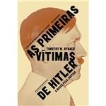 Primeiras Vitimas de Hitler, as - Cia das Letras