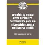 Princípio da Ofensa Como Parâmetro Hermenêutico para um Microssistema Penal do Discurso do Ódio