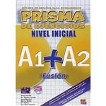 Prisma Fusión A1-a2 - Libro de Ejercicios - Edinumen