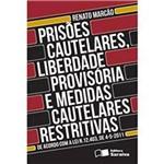 Prisões Cautelares, Liberdade Provisória e Medidas Cautelares Restritivas 1ª Ed.