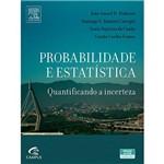 Probabilidade e Estatística: Quantificando a Incerteza