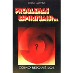Problemas Espirituais? Como Resolvê - Los