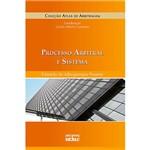 Processo Arbitral e Sistema - Coleção Atlas de Arbitragem
