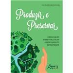 Produzir e Preservar: a Educação Ambiental em um Assentamento Extrativista