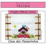 Projeto Márcia Caires + Tecido - Casa dos Passarinhos