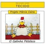 Projeto Márcia Caires + Tecido - o Galinho Peteleco