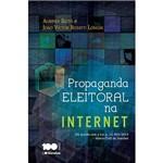 Propaganda Eleitoral na Internet ¿ de Acordo com a Lei N. 12.965/2014 - Marco Civil da Internet 1ª Ed