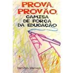 Prova, Provão: Camisa de Força da Educação