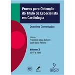 Provas para Obtenção do Título de Especialista em Cardiologia - Questões Comentadas - Volume 3