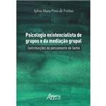 Psicologia Existencialista de Grupos e da Mediação Grupal: Contribuições do Pensamento de Sartre
